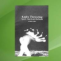 Knife Throwing - Sport, Survival, Defense Book